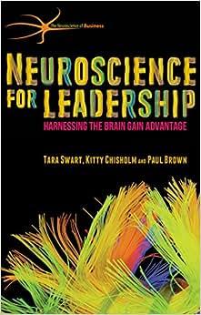 Neuroscience For Leadership: Harnessing The Brain Gain Advantage (Neuroscience Of Business)