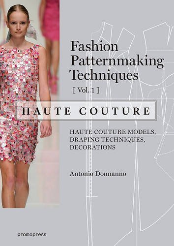 Fashion Patternmaking Techniques Haute Couture Vol 1