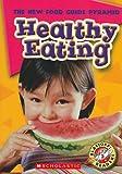 Healthy Eating (Blastoff! Readers: New Food Guide Pyramid)