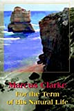 For The Term Of His Natural Life (1594084815) by Clarke, Marcus