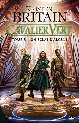 Un éclat d'argent: Cavalier Vert, T5