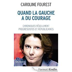 Quand la Gauche a du courage : Chroniques r�solument la�ques, progressistes et r�publicaines (Documents Fran�ais)