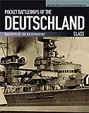 Pocket Battleships of the Deutschland Class: Deutschland/Lutzow-Admiral Scheer-Admiral Graf Spee