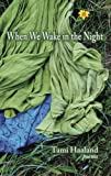 When We Wake in the Night