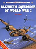 Blenheim Squadrons of World War 2 (Osprey Combat Aircraft 5) (1855327236) by Lake, Jon