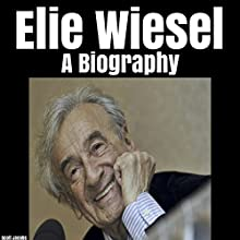 Elie Wiesel: A Biography Audiobook by Scott Jacobs Narrated by Michael C. Gwynne