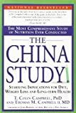 The China Study: The Most Comprehensive Study of Nutrition Ever Conducted And th...