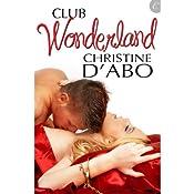 Club Wonderland | [Christine d'Abo]