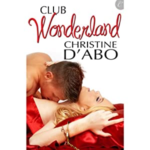 Club Wonderland | [Christine d'Abo]