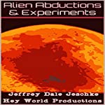Alien Abductions & Experiments | Jeffrey Jeschke