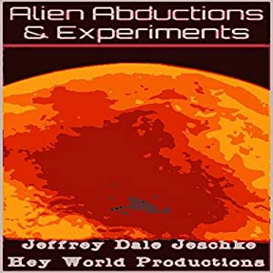Alien Abductions & Experiments Audiobook