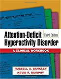 Attention-deficit hyperactivity disorder :  a clinical workbook /
