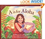 A is for Aloha: A Hawaii Alphabet