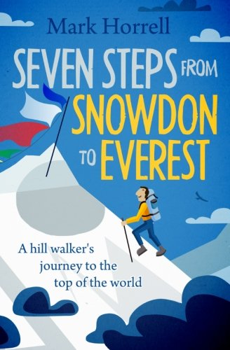 seven-steps-from-snowdon-to-everest-a-hill-walkers-journey-to-the-top-of-the-world