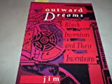 Black Inventors and Their Inventions (Outward Dreams)