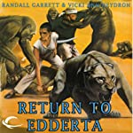 Return to Eddarta: Gandalara, Book 6 (       UNABRIDGED) by Randall Garrett, Vicki Ann Heydron Narrated by Paul Boehmer