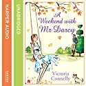 A Weekend with Mr Darcy Audiobook by Victoria Connelly Narrated by Victora Brazier