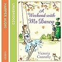 A Weekend with Mr Darcy Hörbuch von Victoria Connelly Gesprochen von: Victora Brazier
