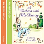 A Weekend with Mr Darcy | Victoria Connelly