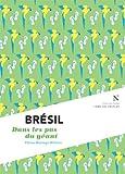 Brésil : Dans les pas du géant: L