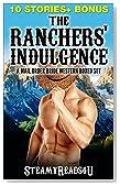 Romance: The Rancher's Indulgence: 10 STORY MAIL ORDER BRIDE BUNDLE (Westerns, Billionaires, Cowboys, Single Authors)