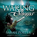 Waking Storms (       UNABRIDGED) by Sarah Porter Narrated by Julia Whelan