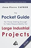 img - for The Pocket Guide to Large Industrial Projects (for those Daring Enough to Take Responsibility for them) book / textbook / text book