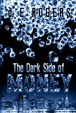 img - for The Dark Side of Money book / textbook / text book