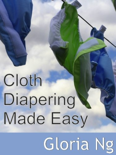 Cloth Diapering Made Easy (Free Chapter from New Moms, New Families: Priceless Gifts of Wisdom and Practical Advice from Mama Experts for the Fourth Trimester and First Year Postpartum) image