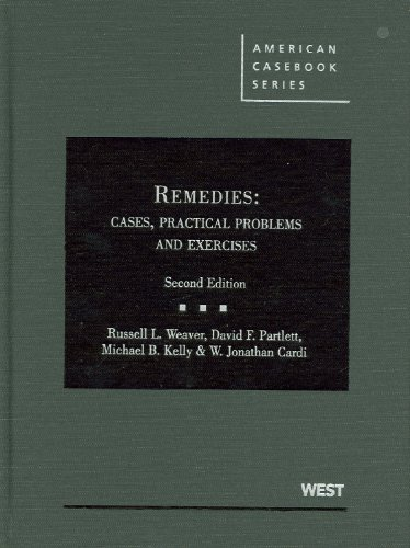 Remedies: Cases, Practical Problems and Exercises, 2d...