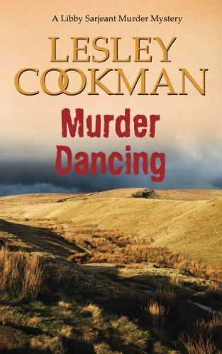 Murder Dancing (Libby Sergeant Murder Mysteries) (Volume 16)