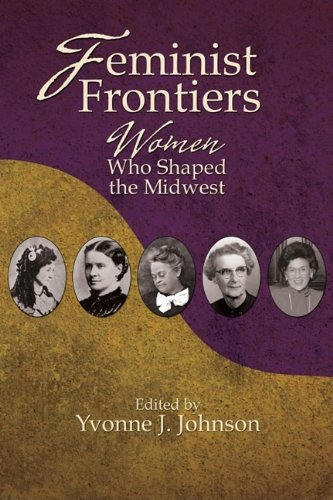 Feminist Frontiers: Women Who Shaped the Midwest