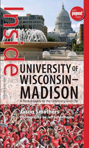 Inside University of Wisconsin-Madison: A Pocket Guide to the University and City (Inside College Guides)