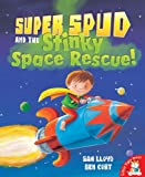 Sam Lloyd Super Spud and the Stinky Space Rescue