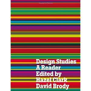 Design Studies: A Reader Hazel Clark and David Brody