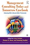 Management Consulting Today and Tomorrow Casebook: Enhancing Skills to Become Better Professionals