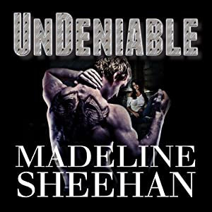 Undeniable: Undeniable, Book 1 | [Madeline Sheehan]