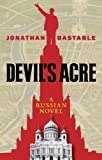 img - for Devil's Acre: A Russian Novel book / textbook / text book
