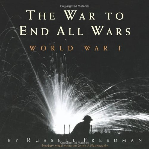 The War to End All Wars: World War I, Russell Freedman