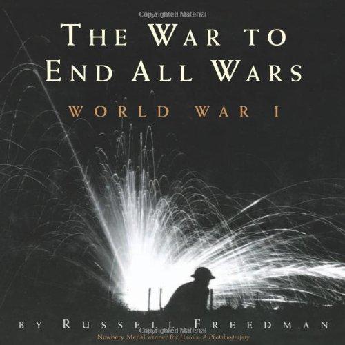 The War to End All Wars: World War I, Russell Freedman