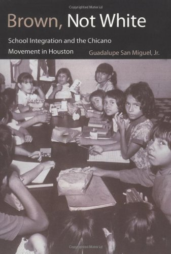 Brown, Not White: School Integration and the Chicano...