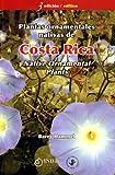 Plantas ornamentales nativas de Costa Rica / Costa Rica Native Ornamental Plants
