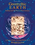 img - for Geomythic Earth: Readings and Field Notes in Planet Geomancy book / textbook / text book
