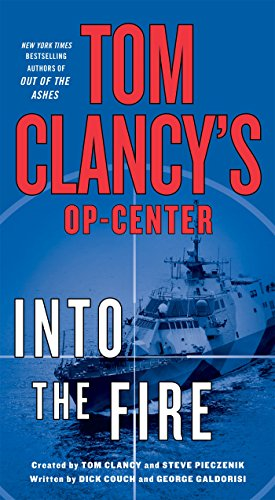 Tom Clancy's Op-Center: Into the Fire: A Novel (Center Of The Fire compare prices)