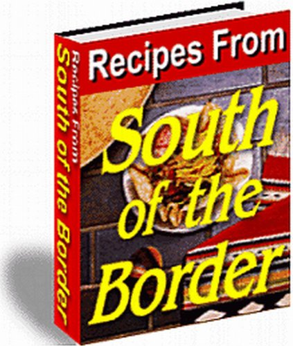 Recipies From South Of The Border Mexican Food And Recipes on CD