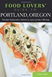 511iRium2SL. SL160 : Food Lovers Guide to Portland, Oregon: The Best Restaurants, Markets & Local Culinary Offerings   Food and Travel