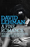 A Fine Romance: Jewish Songwriters, American Songs (Jewish Encounters) (0805242503) by Lehman, David