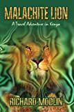 img - for Malachite Lion: A Travel Adventure in Kenya book / textbook / text book