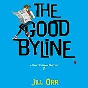 The Good Byline: A Riley Ellison Mystery | [Jill Orr]