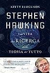 Stephen Hawking: Una vita alla ricerc...